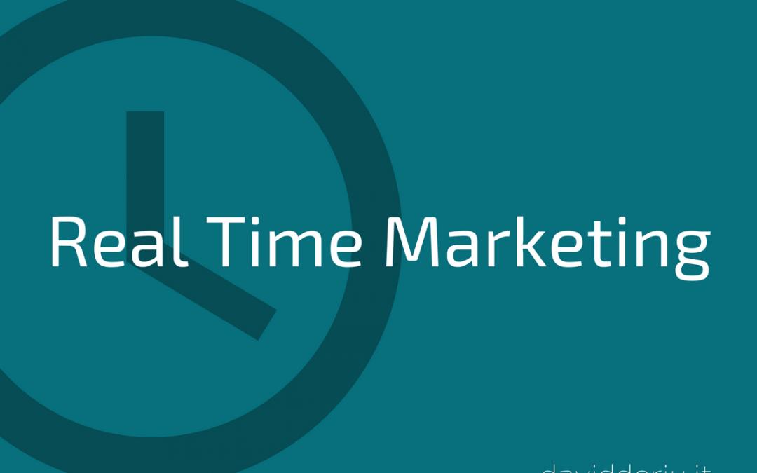 Cos'è il real time marketing e come puoi sfruttarlo al meglio